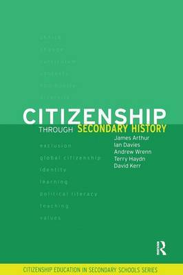 Citizenship Through Secondary History by James Arthur image