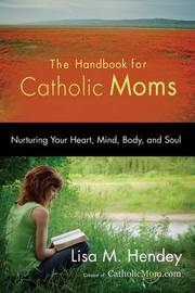 The Handbook for Catholic Moms by Lisa Hendey image
