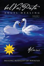 Belvaspata Angel Healing Volume 1, 2nd Edition by Almine