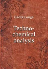 Techno-Chemical Analysis by Georg Lunge