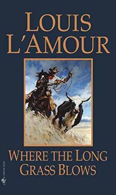 Where The Long Grass Blows by Louis L'Amour image
