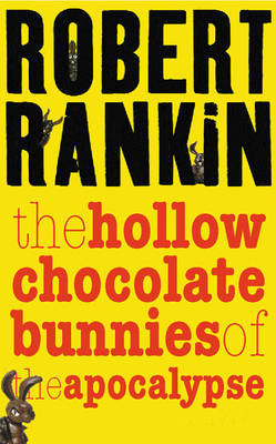 The Hollow Chocolate Bunnies of the Apocalypse by Robert Rankin image