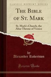 The Bible of St. Mark by Alexander Robertson image