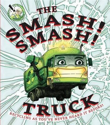 The Smash! Smash! Truck by Aidan Potts