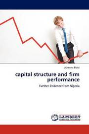 Capital Structure and Firm Performance by Uchenna Efobi
