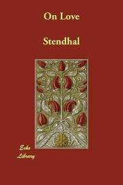 On Love by . Stendhal