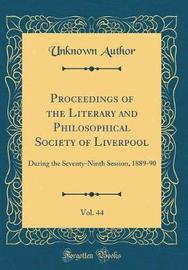 Proceedings of the Literary and Philosophical Society of Liverpool, Vol. 44 by Unknown Author image