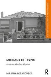 Migrant Housing by Mirjana Lozanovska