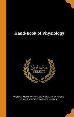 Hand-Book of Physiology by William Morrant Baker image