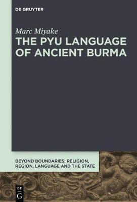 The Pyu Language of Ancient Burma by Marc Miyake