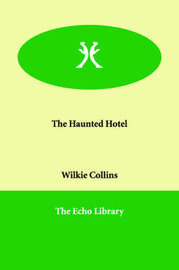 The Haunted Hotel by Wilkie Collins image