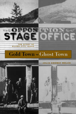 Gold Town to Ghost Town by Julia Conway Welch image