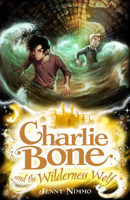 Charlie Bone #6: Charlie Bone and the Wilderness Wolf by Jenny Nimmo