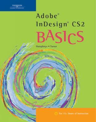 Adobe InDesign CS2 BASICS by Joshua Humphreys