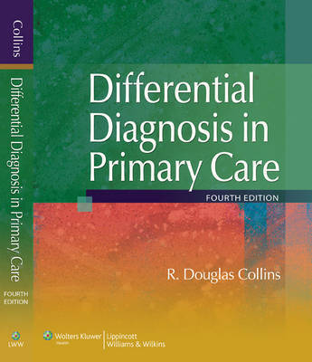Differential Diagnosis in Primary Care by R.Douglas Collins