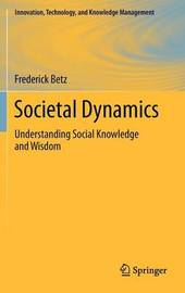 Societal Dynamics by Frederick Betz
