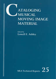 Cataloging Musical Moving Image Material by Lowell Ashley image