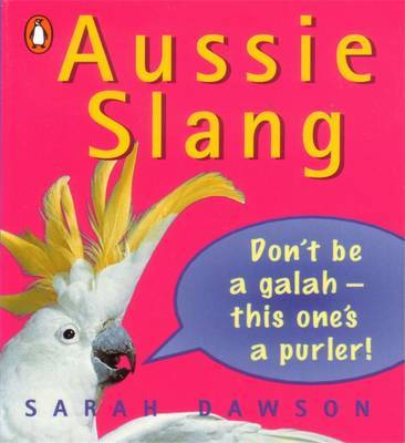 Aussie Slang by Sarah Dawson