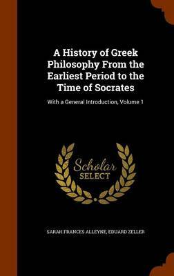 A History of Greek Philosophy from the Earliest Period to the Time of Socrates by Sarah Frances Alleyne image