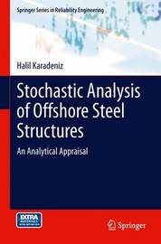 Stochastic Analysis of Offshore Steel Structures by Halil Karadeniz