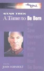 Star Trek: The Next Generation: Time #1: A Time to by John Vornholt