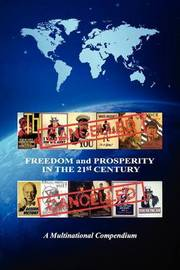 Freedom and Prosperity in the 21st Century by Dr George P Stasen