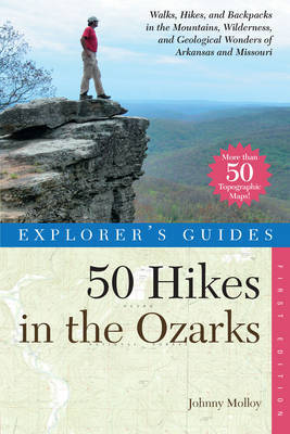 Explorer's Guide 50 Hikes in the Ozarks by Johnny Molloy