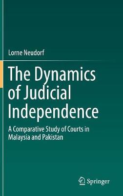 The Dynamics of Judicial Independence by Lorne Neudorf image