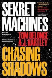 Sekret Machines Book 1: Chasing Shadows by Tom J. Delonge