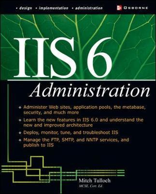 IIS 6 Administration by Mitch Tulloch image