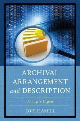 Archival Arrangement and Description by Lois Hamill image