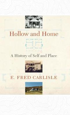 Hollow and Home: A History of Self and Place by E.Fred Carlisle image