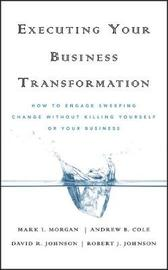 Executing Your Business Transformation by Mark Morgan image