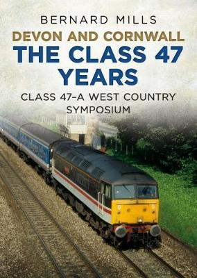 Devon and Cornwall The Class 47 Years by Bernard Mills image