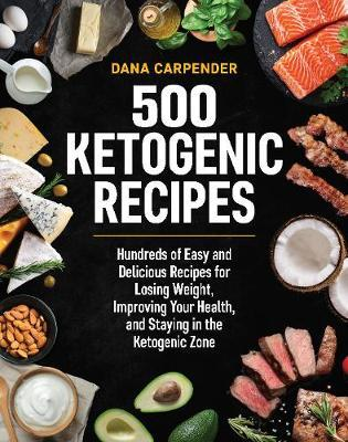 500 Ketogenic Recipes by Dana Carpender image