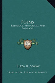Poems: Religious, Historical and Political by Eliza R Snow