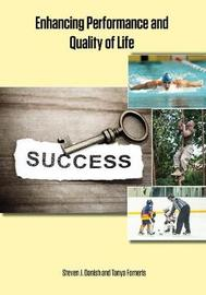 Enhancing Performance and Quality of Life by Steven J Danish