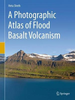 A Photographic Atlas of Flood Basalt Volcanism by Hetu Sheth image