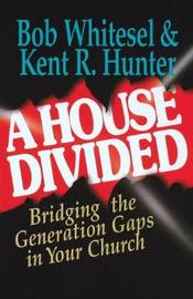 A House Divided by Bob Whitesel