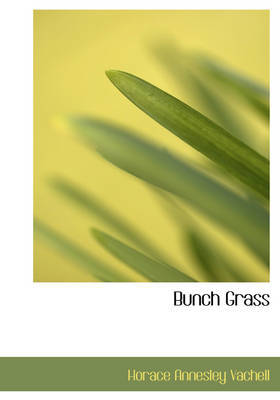 Bunch Grass by Horace Annesley Vachell image