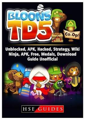 Bloons TD 5 Unblocked, Apk, Hacked, Strategy, Wiki, Ninja