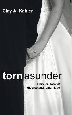 Torn Asunder by Clay Kahler