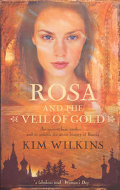 Rosa and the Veil of Gold by Kim Wilkins image