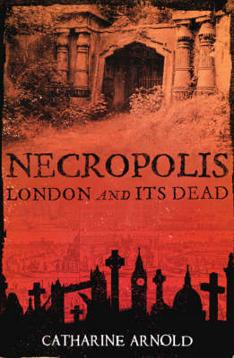 Necropolis by Catharine Arnold image