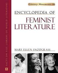 Encyclopedia of Feminist Literature by Mary Ellen Snodgrass image
