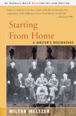 Starting from Home: A Writer's Beginnings by Milton Meltzer