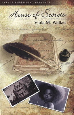 The House of Secrets by Viola M. Walker