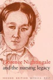 Florence Nightingale and the Nursing Legacy 2E by Monica E. Baly image