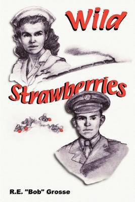 Wild Strawberries by Robert E Grosse