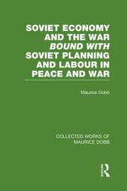Soviet Economy and the War bound with Soviet Planning and Labour by Maurice Dobb